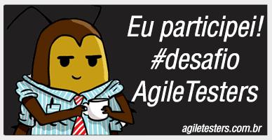 Eu participei! #Desafio - agiletesters.com.br