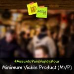 #AssuntoParaHappyHour - MVP