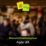 Assunto Para Happy Hour - Agile UX